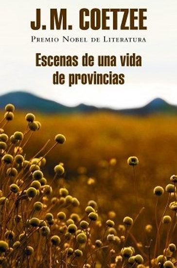 ESCENAS DE UNA VIDA DE PROVINCIAS. COETZEE, J.M.