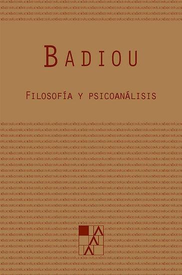 FILOSOFÍA Y PSICOANÁLISIS. BADIOU, ALAIN