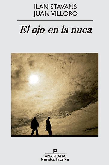 EL OJO EN LA NUCA. VILLORO, JUAN - STAVANS, ILAN