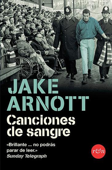 CANCIONES DE SANGRE. ARNOTT, JAKE