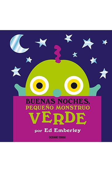 BUENAS NOCHES, PEQUEÑO MONSTRUO VERDE. EMBERLEY, ED