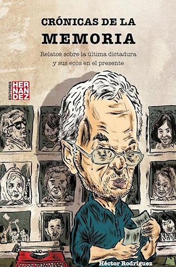 CRÓNICAS DE LA MEMORIA. RODRIGUEZ, HÉCTOR