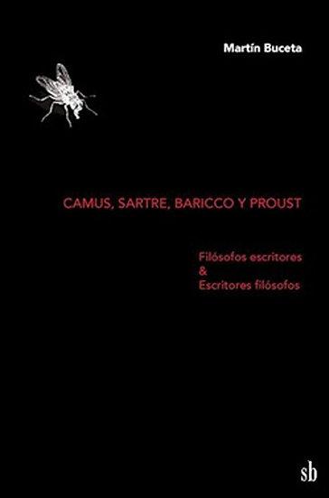 CAMUS, SARTRE, BARICCO Y PROUST. BUCETA, MARTÍN