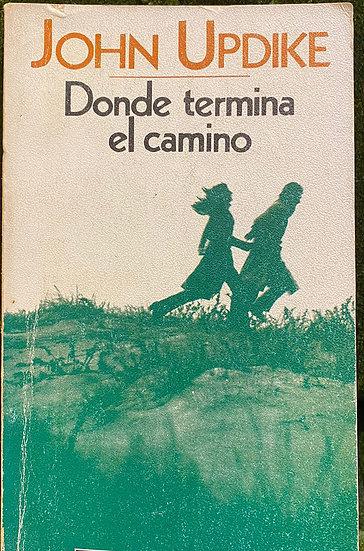 DONDE TERMINA EL CAMINO. UPDIKE, JOHN