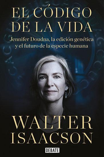 EL CÓDIGO DE LA VIDA. ISAACSON, WALTER