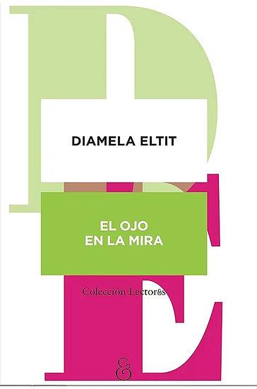 EL OJO EN LA MIRA. ELTIT, DIAMELA