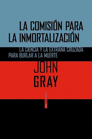 LA COMISIÓN PARA LA INMORTALIZACIÓN. GRAY, JOHN