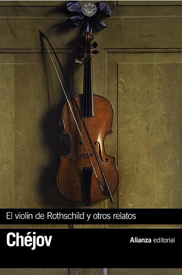 EL VIOLÍN DE ROTHSCHILD Y OTROS RELATOS. CHÉJOV, ANTON