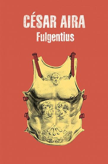 FULGENTIUS. AIRA, CÉSAR