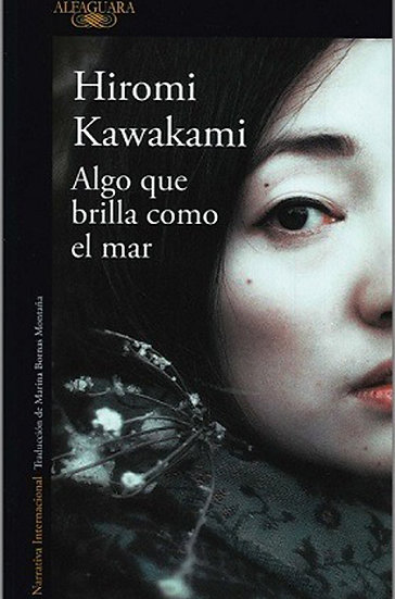 ALGO QUE BRILLA COMO EL MAR. KAWAKAMI, HIROMI