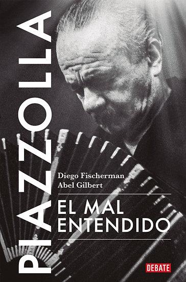 PIAZZOLLA: EL MAL ENTENDIDO. FISCHERMAN, D. - GILBERT, A.