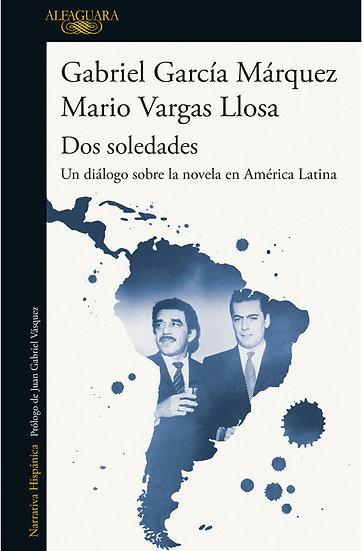 DOS SOLEDADES. VARGAS LLOSA, MARIO - GARCÍA MÁRQUEZ, GABRIEL