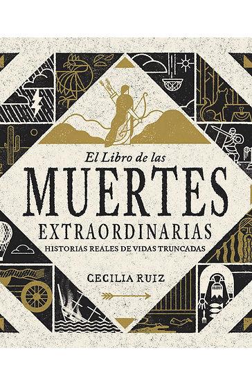 EL LIBRO DE LAS MUERTES EXTRAORDINARIAS. RUIZ, CECILIA
