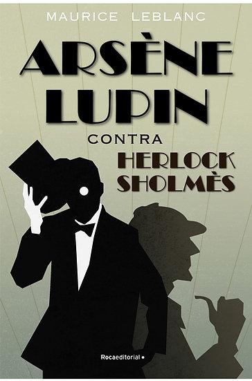 ARSENE LUPIN CONTRA HERLOCK SHOLMES. LEBLANC, MAURICE