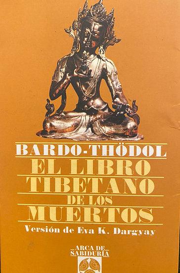 EL LIBRO TIBETANO DE LOS MUERTOS. THÖDOL, BARDO