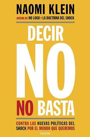 DECIR NO NO BASTA. KLEIN, NAOMI