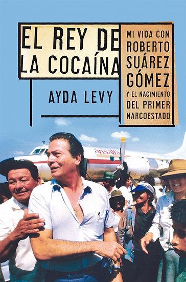 EL REY DE LA COCAÍNA. LEVY, AYDA