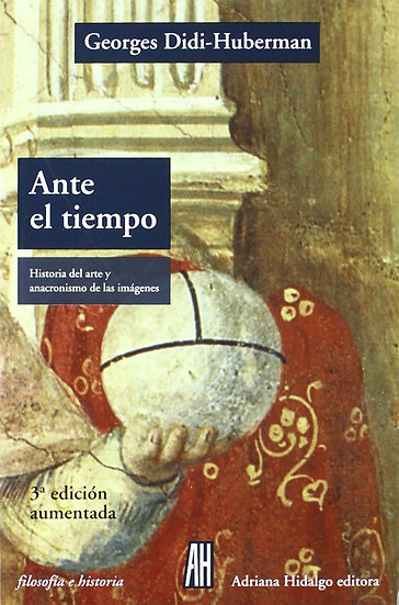 ANTE EL TIEMPO. DIDI-HUBERMAN, GEORGES