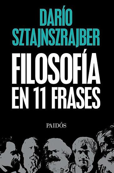 FILOSOFÍA EN 11 FRASES. SZTAJNSZRAJBER, DARÍO