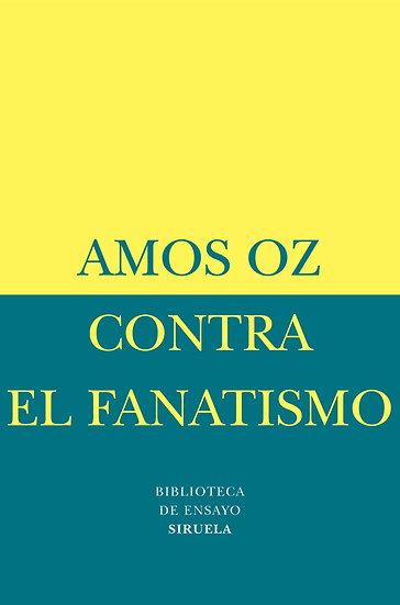 CONTRA EL FANATISMO. OZ, AMOS