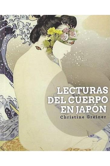 LECTURAS DEL CUERPO EN JAPÓN. GREINER, CHRISTINE
