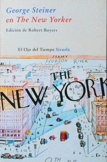 GEORGE STEINER EN THE NEW YORKER. STEINER, GEORGE