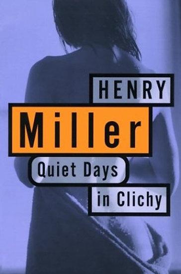 QUIET DAYS IN CLICHY. MILLER, HENRY