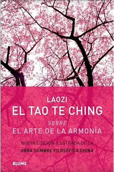 EL TAO TE CHING: EL ARTE DE LA ARMONÍA. LAOZI
