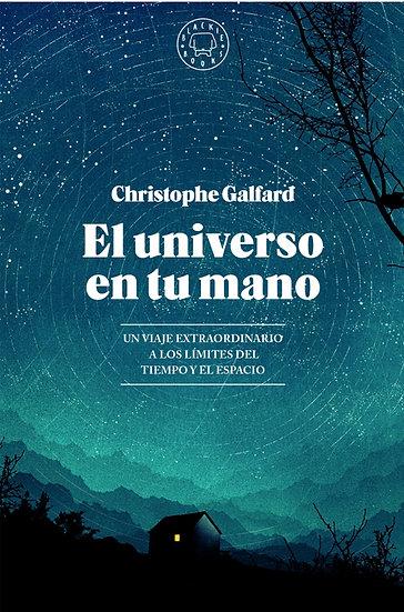 EL UNIVERSO EN TU MANO. GALFARD, CHRISTOPHE