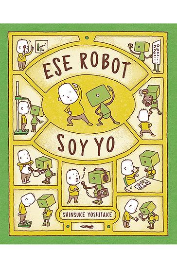 ESE ROBOT SOY YO. YOSHITAKE, SHINSUKE