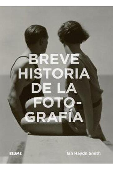 BREVE HISTORIA DE LA FOTOGRAFÍA. HAYDN SMITH, IAN