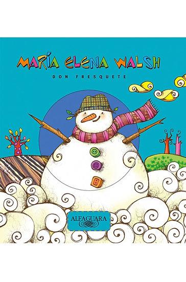 DON FRESQUETE. WALSH, MARÍA ELENA