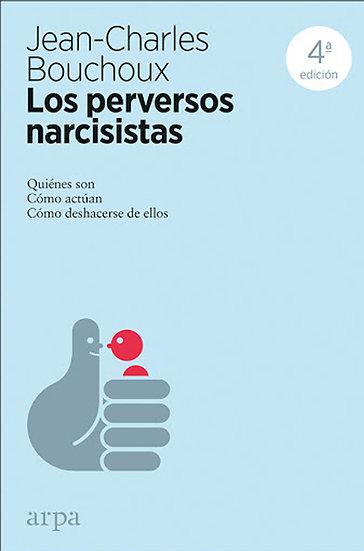 LOS PERVERSOS NARCISISTAS. BOUCHOUX, JEAN-CHARLES