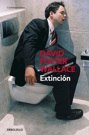 EXTINCIÓN. FOSTER WALLACE, DAVID