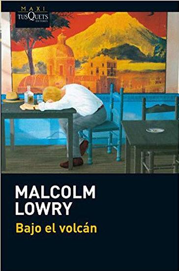 BAJO EL VOLCÁN. LOWRY, MALCOLM