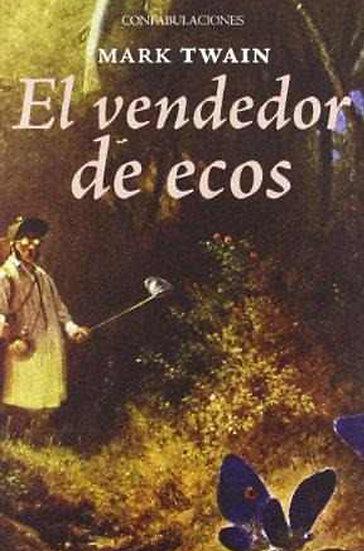 EL VENDEDOR DE ECOS. TWAIN, MARK