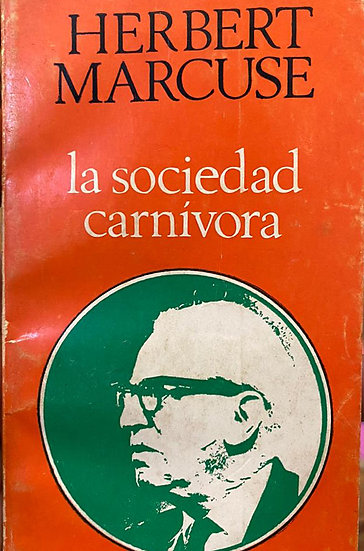 LA SOCIEDAD CARNÍVORA. MARCUSE, HERBERT