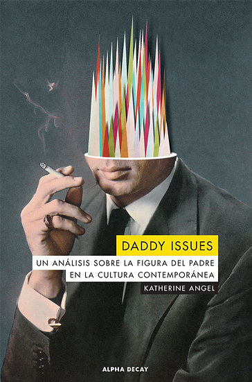 DADDY ISSUES. ANGEL, KATHERINE