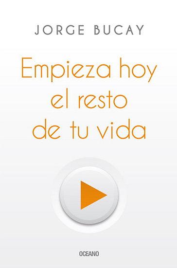 EMPIEZA HOY EL RESTO DE TU VIDA. BUCAY, JORGE