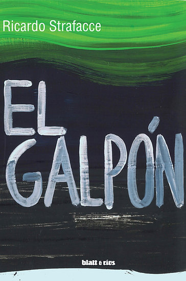 EL GALPÓN. STRAFACCE, RICARDO