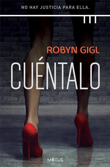 CUÉNTALO. GIGL, ROBYN