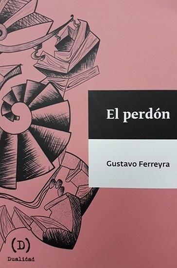 EL PERDÓN. FERREYRA, GUSTAVO