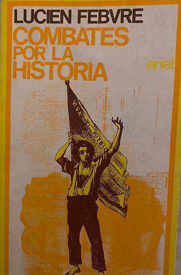 COMBATES POR LA HISTORIA. FEBVRE, LUCIEN