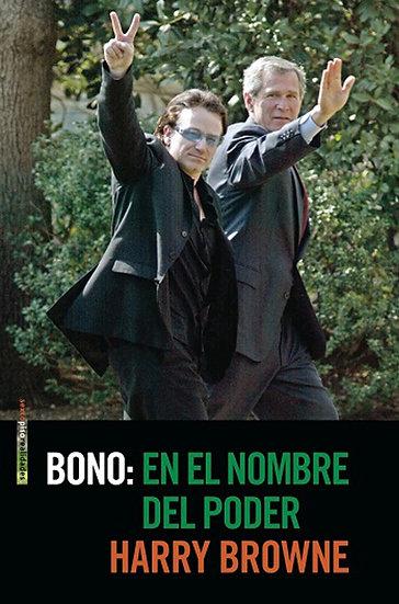 BONO: EN EL NOMBRE DEL PODER. BROWNE, HARRY