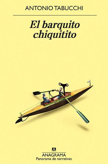 EL BARQUITO CHIQUITITO. TABUCCHI, ANTONIO