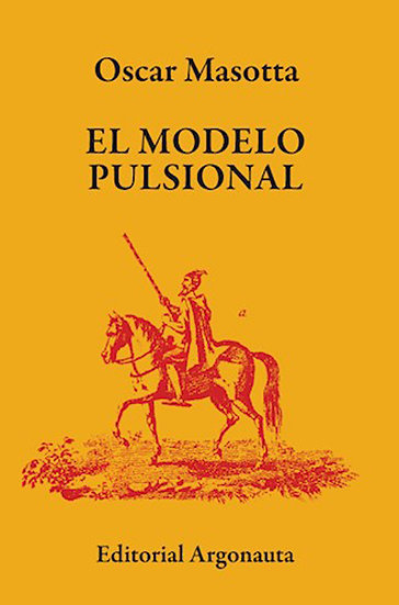 EL MODELO PULSIONAL. MASOTTA, OSCAR