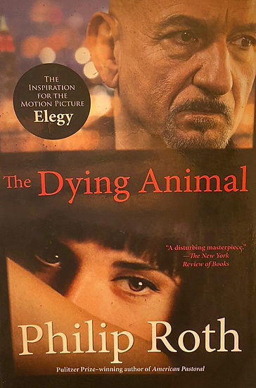 THE DYING ANIMAL. ROTH, PHILIP