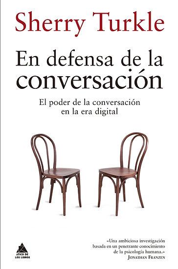 EN DEFENSA DE LA CONVERSACIÓN. TURKLE, SHERRY