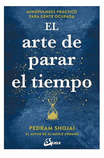 EL ARTE DE PARAR EL TIEMPO. SHOJAI, PEDRAM