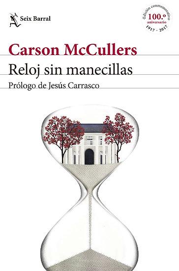 RELOJ SIN MANECILLAS. MCCULLERS, CARSON
